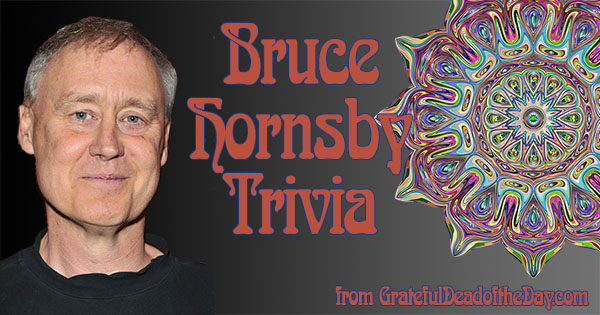 Bruce Hornsby trivia from Grateful Dead of the day
