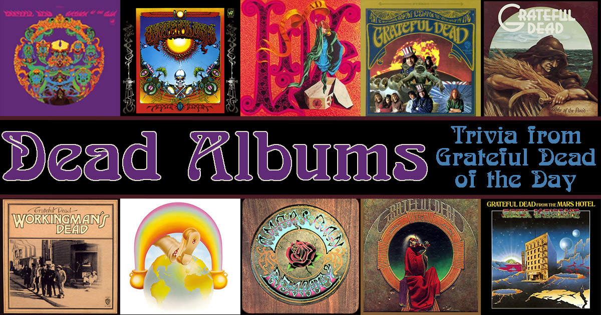 Dead Albums, trivia from Grateful Dead of the Day