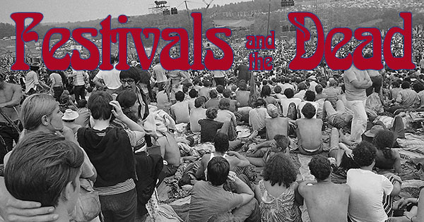 Festivals and the Dead trivia from Grateful Dead of the Day
