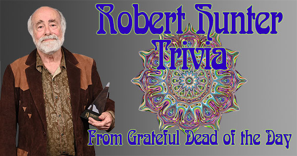 Robert Hunter trivia from Grateful Dead of the Day