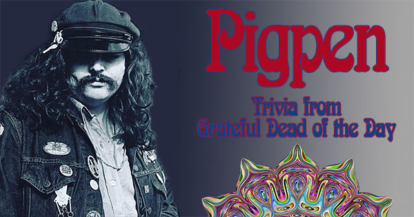 Pigpen trivia from Grateful Dead of the Day